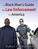 Image of A Black Man's Guide to Law Enforcement in America