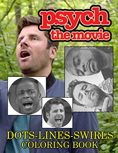 Psych The Movie Dots Lines Swirls Coloring Book: Fantastic Activity Color Puzzle Books For Adults Psych The Movie
