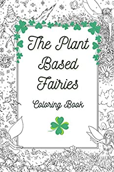 The Plant Based Fairies Coloring Book