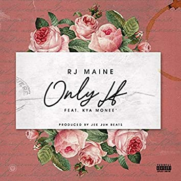 Only If (feat. Kya Monee')