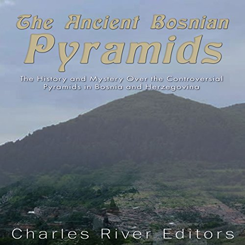 The Ancient Bosnian Pyramids audiobook cover art