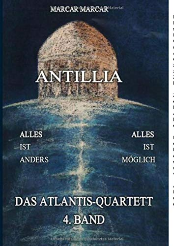 Antillia: Das Atlantis-Quartett, 4. Band