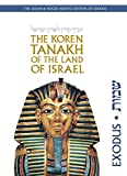 The Koren Tanakh of the Land of Israel: Exodus (Hebrew and English Edition)