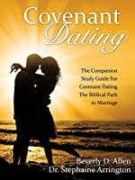 Covenant Dating: The Companion Study Guide for Covenant Dating the Biblical Path to Marriage
