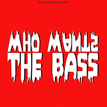 Who Wants The Bass