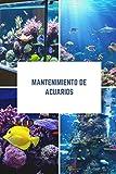 Mantenimiento de acuarios: Cuaderno de bitácora para el mantenimiento de un acuario de agua dulce | Diario de seguimiento del acuario para los entusiastas de la vida en el acuario