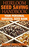 Heirloom Seed Saving Handbook: Your Personal Survival Seed Bank