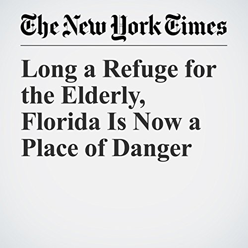 Long a Refuge for the Elderly, Florida Is Now a Place of Danger copertina