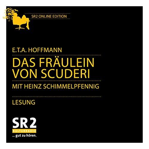 Das Fräulein von Scuderi                   Autor:                                                                                                                                 E.T.A. Hoffmann                               Sprecher:                                                                                                                                 Heinz Schimmelpfennig                      Spieldauer: 2 Std. und 22 Min.     1 Bewertung     Gesamt 1,0