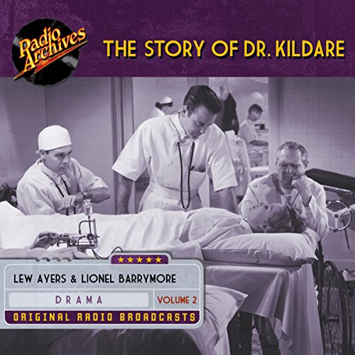 The Story of Dr. Kildare, Volume 2                   By:                                                                                                                                 James Moser,                                                                                        Jean Holloway,                                                                                        John Michael Hayes                               Narrated by:                                                                                                                                 Lew Ayres,                                                                                        Lionel Barrymore                      Length: 9 hrs and 13 mins     Not rated yet     Overall 0.0