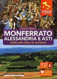 Monferrato, Alessandria Asti. Guida alla città e al territorio