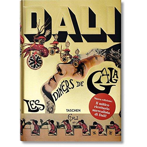 Les dîners de Gala. Cene di Gala. Il ricettario surrealista di Salvador Dalí. Ediz. illustrata