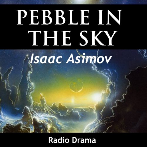 Pebble in the Sky (Dramatized) audiobook cover art