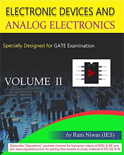 ELECTRONIC DEVICES AND ANALOG ELECTRONICS VOL II: ESPECIALLY DESINGED FOR GATE AND UNIVERSITY EXMAINATIONS