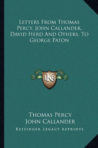 Letters from Thomas Percy, John Callander, David Herd and Others, to George Paton