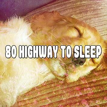 80 Highway To Sleep
