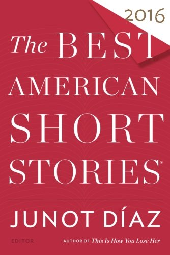 The Best American Short Stories 2016 (The Best American Series ®)