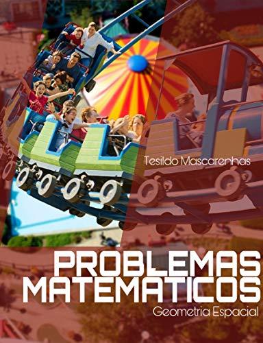 Problemas Matemáticos: Geometria Espacial (Portuguese Edition)