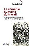 La comédie humaine du travail - A LA SUR-HUMANISATION MANAGERIALE (Sociologie clinique) - Format Kindle - 13,99 €