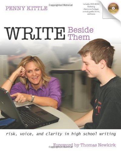 Write Beside Them: Risk, Voice, and Clarity in High School Writing by Kittle, Penny (2008) Paperback