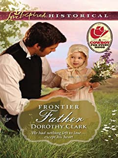 Frontier Father: A Single Dad Romance (Love Inspired Historical)