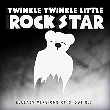 Lullaby Versions of Ghost