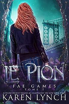 Le Pion (Fae Games French t. 1) par [Karen Lynch, Valentin Translation]