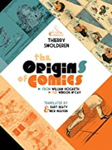 The Origins of Comics: From William Hogarth to Winsor McCay (English Edition)