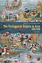 The Portuguese Empire in Asia, 1500-1700: A Political and Economic History (English Edition)