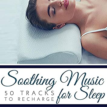 Soothing Music for Sleep: 50 Tracks to Recharge