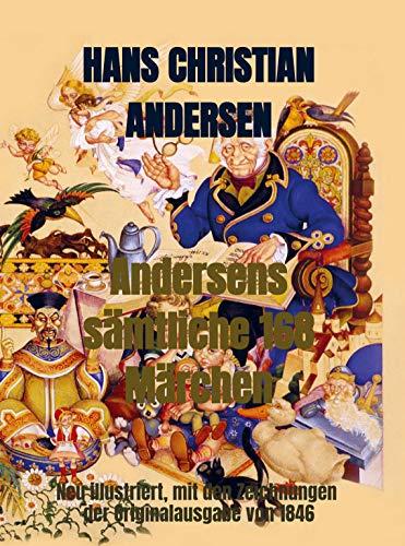 Andersens sämtliche 168 Märchen: Neu illustriert, mit den Zeichnungen der Originalausgabe von 1846