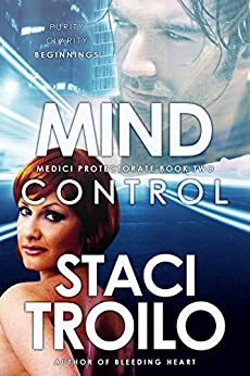 Mind Control (The Medici Protectorate Book 2) by [Staci Troilo]
