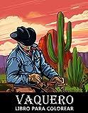 Vaquero Libro para Colorear: Vaqueros del Viejo Oeste, Vaqueras, Caballos y Paisajes Occidentales - Colorear para Niños y Adultos