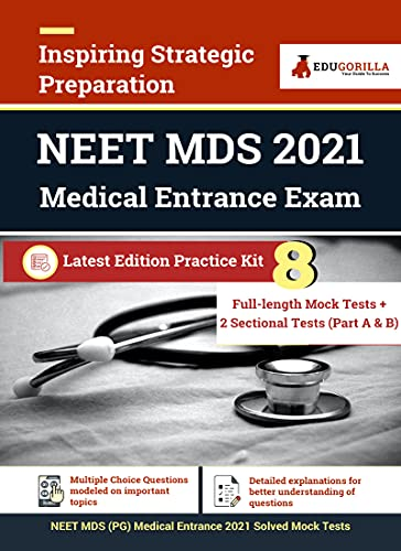 NEET MDS (Master Dental Surgery) Exam | 8 Full-length Mock tests (Solved) + 2 Sectional Tests (Part A & B) | Complete Preparation Kit for NEET MDS 2021 (English Edition)