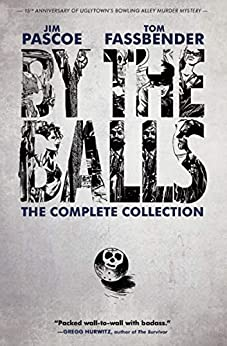 By the Balls: The Complete Collection by [Jim Pascoe, Tom Fassbender, Paul Pope]