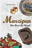 Marzipan: Das Brot der Engel