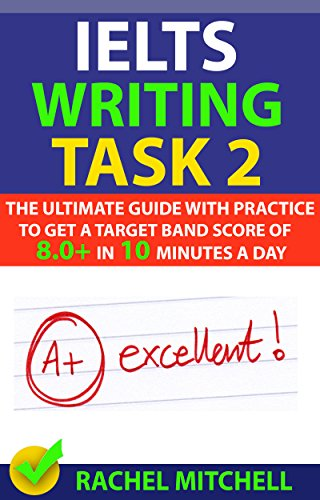 The Ultimate Guide with Practice to Get a Target Band Score of 8.0 IELTS Writing Task 1 In 10 Minutes a Day 2
