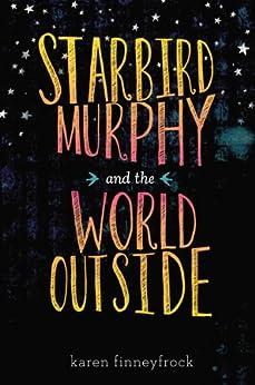 Starbird Murphy and the World Outside by [Karen Finneyfrock]
