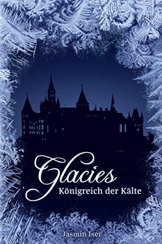 Glacies: Königreich der Kälte (Jahreszeiten-Tetralogie, Band 1)