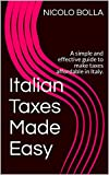 Italian Taxes Made Easy: A simple and effective guide to mak
