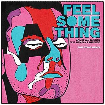 Feel Something (Tom Staar Remix)