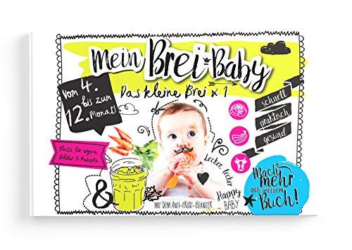 Mein Brei-Baby - Das kleine Brei x1 Babykochbuch für den einfachen Einstieg in die Baby Beikost, um schnell, einfach und gesund zu kochen