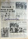 EQUIPE (L') [No 11203] du 21/05/1982 - ROLAND-GARROS - MOSER ET HINAULT - MULHOUSE - D1 - RENAULT - LIGIER - BORDEAUX- PARIS - TINAZZI - AVIRON - BASKET - JEU A XIII - RUGBY - U.R.S.S. ET FRANCE - VOILE - BIRCH.