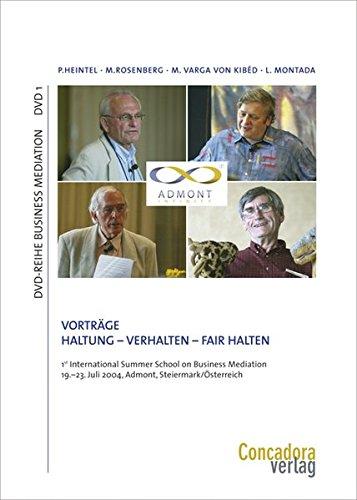 Haltung - Verhalten - Fair Halten: Vier Vorträge. DVD-Reihe Business Mediation: DVD 1