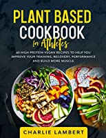 Plant-Based Cookbook for Beginners: 130 Delicious, Easy and Health Restoring Vegan Recipes & a 28 Day Meal Plan to Kickstart Your Journey