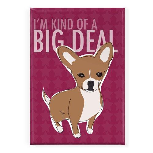 Pop Doggie Kind of a Big Deal Chihuahua Fridge Magnet