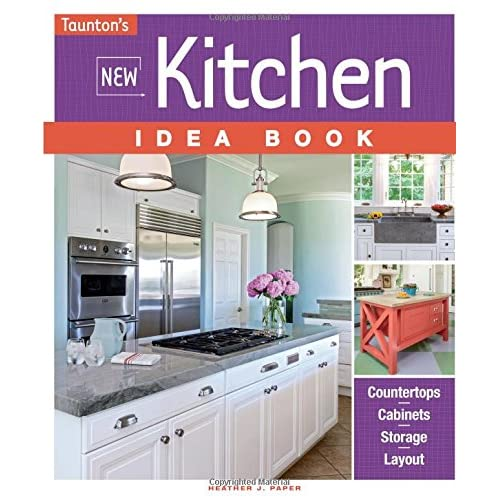 New Kitchen Idea Book Taunton S Idea Book Series Heather J Paper