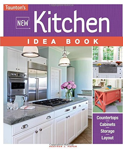 New Kitchen Idea Book (Taunton's Idea Book -