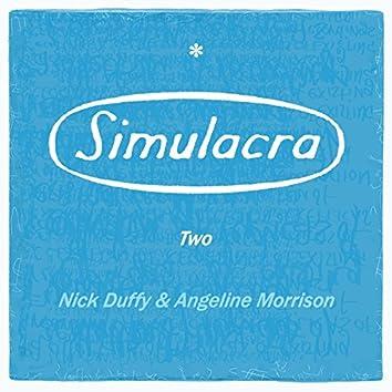Simulacra Two
