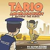 TariQ and His Dog Busky: Beyond The Fence